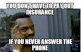 Answer Phone Meme - meme creator you don t have to pay out insurance if you never