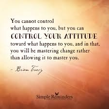 quote about strength and hope quotes about controlling your attitude 20 quotes