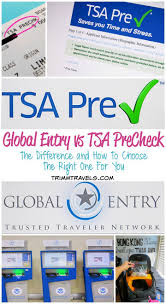 global entry vs tsa precheck the difference and how to choose the