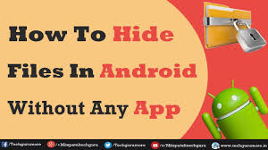 hide files android how to hide files in android without any app 2017