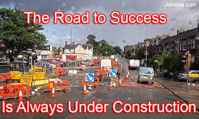 Construction Memes - the road to success is always under construction