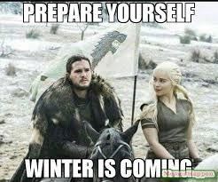 Winter Is Coming Meme - prepare yourself winter is coming meme custom 59973 page 7