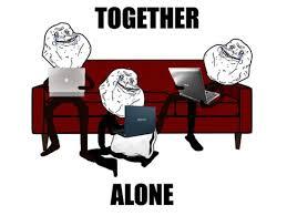 Together Alone Meme - lol pix funny pics