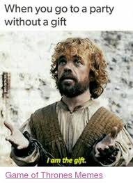 Tyrion Meme - memes the good the bad and the funny tyrion lannister wattpad