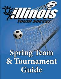 illinois youth soccer spring 2017 team u0026 tournament guide by