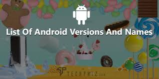 list of android versions list of android versions with names features android os names