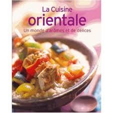 cuisine oriantale cuisine orientale relié collectif livre tous les livres à la fnac