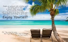 enjoy yourself enjoy yourself quote