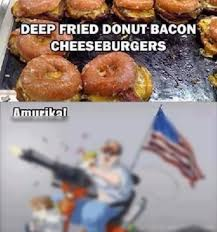 Funny Donut Meme - deep fried donut bacon cheeseburgers amurika america meme funny
