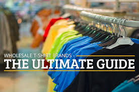 the ultimate guide for choosing wholesale t shirt brands the
