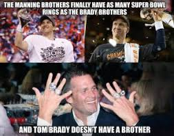 Brady Manning Meme - the manning brothers finally have as many super bowl rings as the