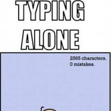 Typing Meme - typing with and without a spectator by bakoahmed meme center
