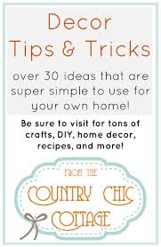 decor tips and tricks the country chic cottage
