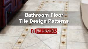 Floor Tile by 40 Best Bathroom Floor Tile Design Patterns Design Ideas Youtube
