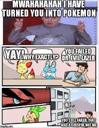 Hot Doctor Meme - evil doctor lazer pokemon edit boardroom suggestion know your meme