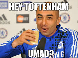 Funny Tottenham Memes - hey tottenham umad umad tottenham quickmeme