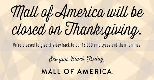 mall of america will be closed on thanksgiving babble