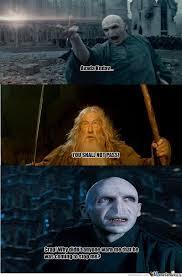 Gandalf Meme - gandalf vs voldemort by blake gordon 3158 meme center