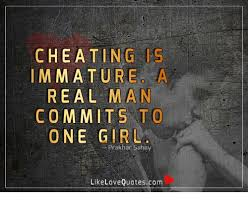 A Real Man Meme - cheating is imma ture a real man commits to one girl