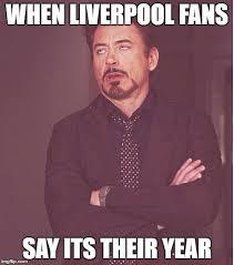 Liverpool Memes - face you make robert downey jr meme imgflip