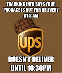 Meme Tracking - tracking info says your package is out for delivery at 8 am doesn t