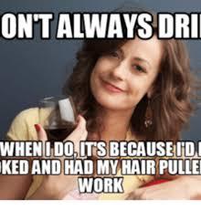 Hair Meme - 25 best memes about hair pulling meme hair pulling memes
