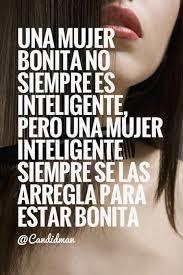 imagenes de mujeres inteligentes y bonitas una mujer bonita no siempre es inteligente pero una mujer