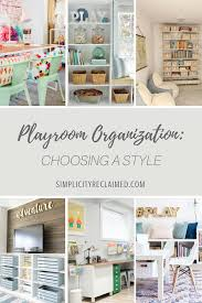 playroom organization choosing a style simplicity reclaimed