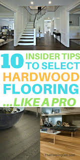 10 tips on buying hardwood floors from an insider house