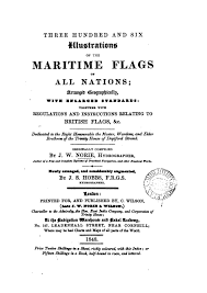 Flags Of All Nations Three Hundred And Six Illustrations Of The Maritime Flags Of All