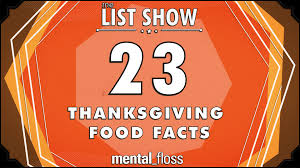 23 thanksgiving food facts mental floss list show ep 232