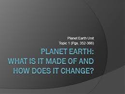 what is chagne made of planet earth what is it made of and how does it change ppt
