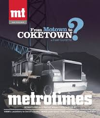 from motown to coketown local news detroit metro times