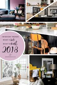 home interior design trends trend spotting what s in and what s out for interiors in 2018