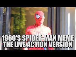 1960s Spiderman Meme - live action 1960s spider man meme youtube