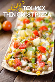 cuisine tex mex light tex mex thin crust pizza
