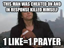 1 Like 1 Prayer Meme - this man was cheated on and in response killed himself 1 like 1