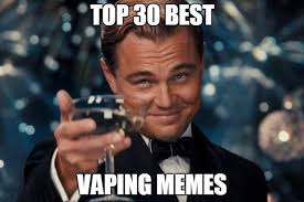 Greatest Memes Of All Time - the 30 best vaping memes of all time