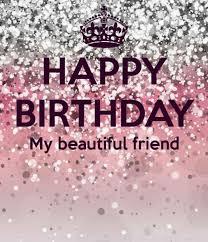 happy birthday my beautiful friend pinterest beautiful friend