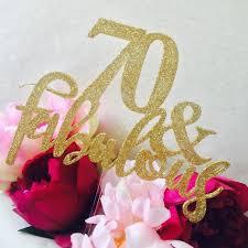 70 u0026 fabulous cake topper 70th birthday cake topper cake