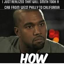 Meme Smith - i just realized that will smith tooha cab from west phillyto
