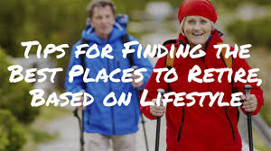 tips for finding the best places to retire based on your