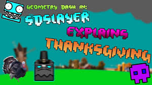 thanksgiving explained by sdslayer animation sdslayer100 gd