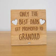 the best dads get promoted to only the best dads get promoted to grandad plaque for grandfather