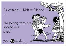 ecards for kids duct kids silence i m joking they are locked in