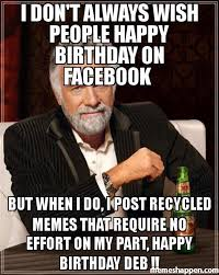 Download Memes For Facebook - i don t always wish people happy birthday on facebook but when i do