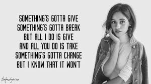 something s camila cabello something s gotta give lyrics youtube