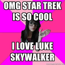 Geek Meme - i m afraid i might be a fake geek girl
