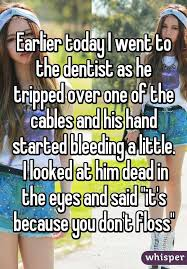 Bleeding Eyes Meme - earlier today i went to the dentist as he tripped over one of the
