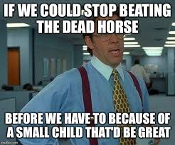 Beating A Dead Horse Meme - let s also address the elephant in the room imgflip